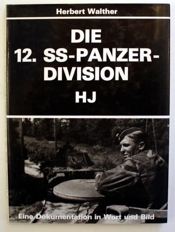 Die 12. SS-Panzer-Division HJ. Eine Dokumentation in Wort und Bild.