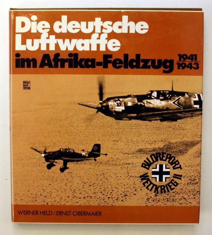 Die deutsche Luftwaffe im Afrika-Feldzug 1941-1943. 2. Auflage.