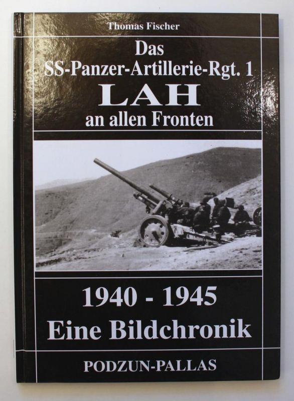 Das SS-Panzer-Artillerie-Rgt. 1. LAH an allen Fronten. 1940-1945. Eine Bildchronik.