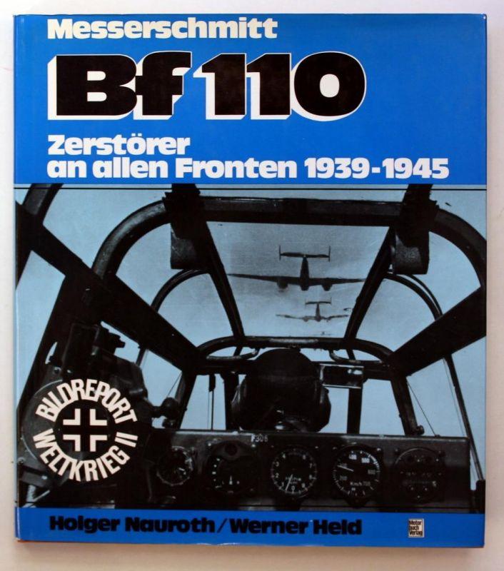 Messerschmitt Bf 110. Zerstörer an allen Fronten 1939-1945. 1. Auflage.