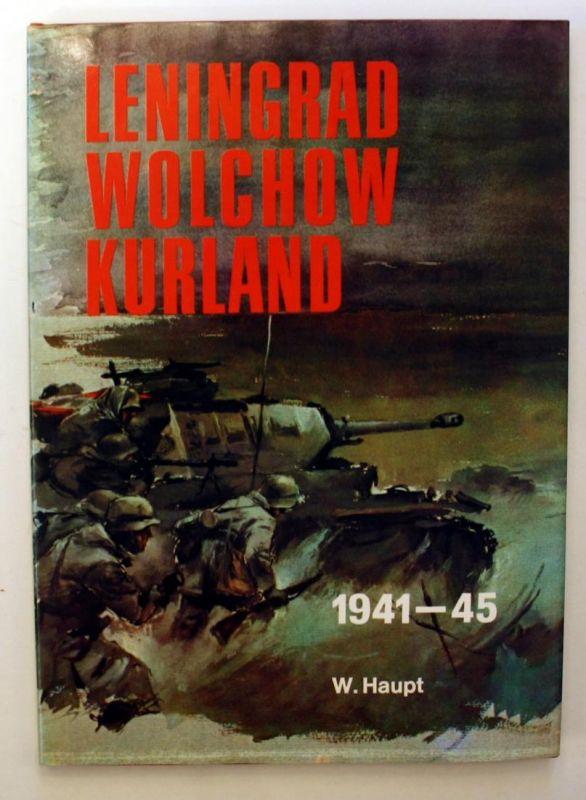 Leningrad - Wolchrow - Kurland. Bildbericht der Heeresgruppe Nord 1941-1945.