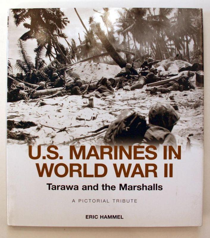 U.S. Marines in World War II. Tarawa und Marshalls. A Pictorial Tribute.