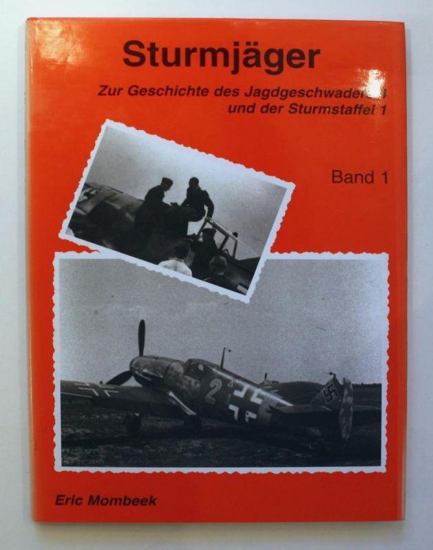 Sturmjäger. Zur Geschichte des Jagdgeschwaders 4 und der Surmstaffel 1. Band 1.