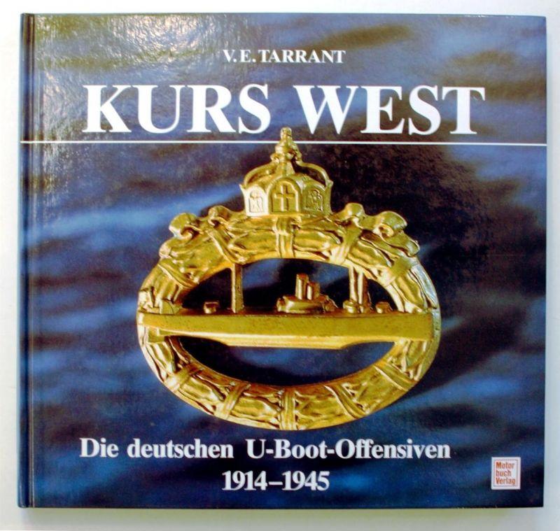Kurs West. Die deutsche U-Boot-Offensiven. 1914-1945.