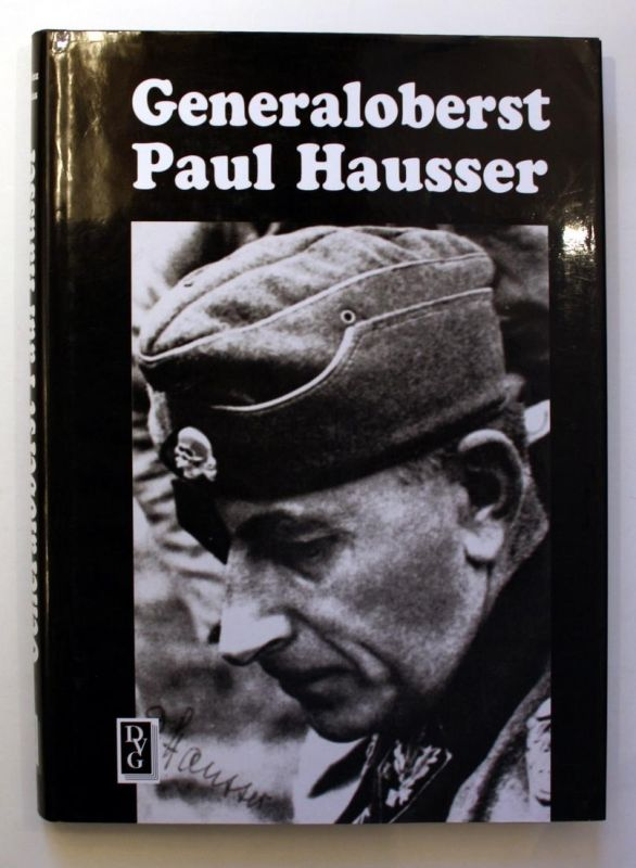 Generaloberst Paul Hausser. 1. Auflage.