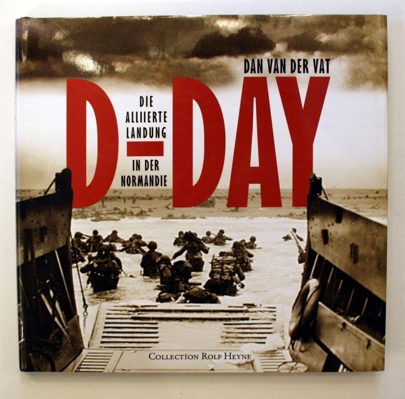 D-Day. Die Alliierte Landung in der Normandie.