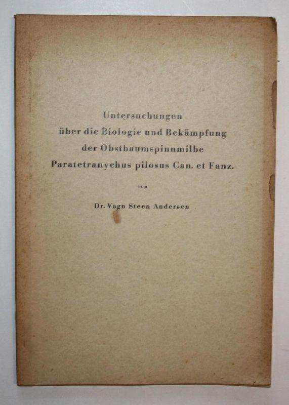Untersuchungen über die Biologie und Bekämpfung der Obstbauspinnmilbe Paratetranychus pilosus Can. et Fanz.