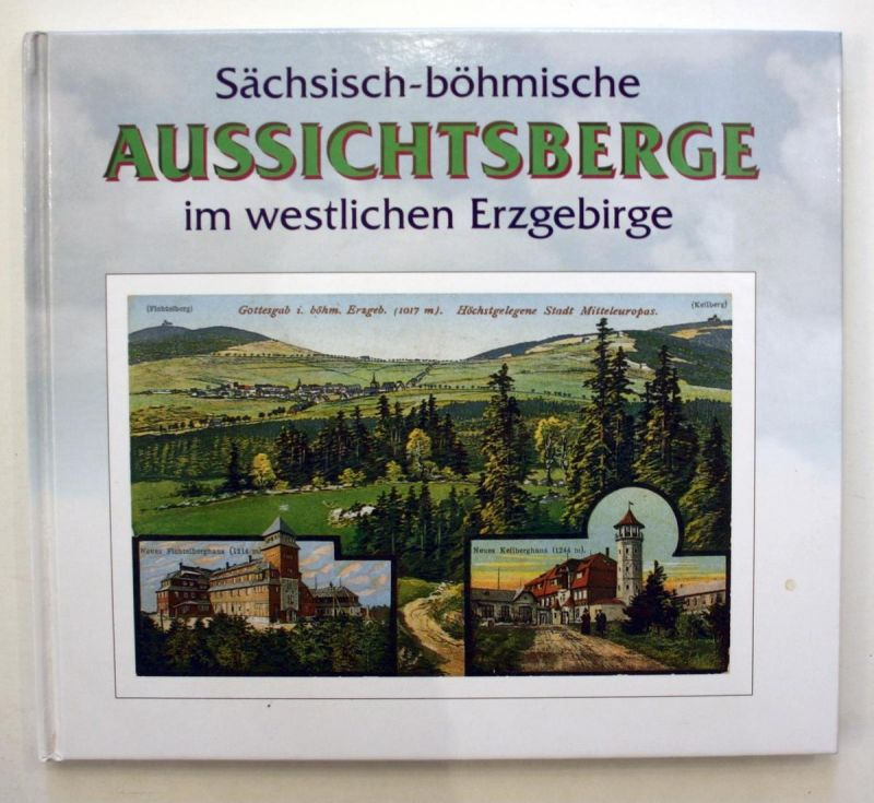 Sächsisch-böhmische Aussichtsberge im westlichen Erzgebirge. 1. Auflage.