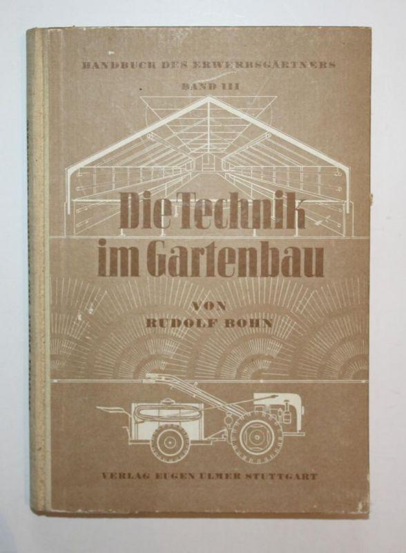 Die Technik im Gartenbau. Handbuch des Erwerbsgärtners. Band III.
