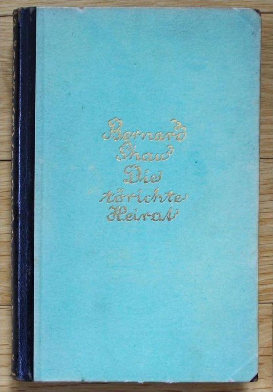 George Bernard Shaw - Die törichte Heirat 1924 Halbleder
