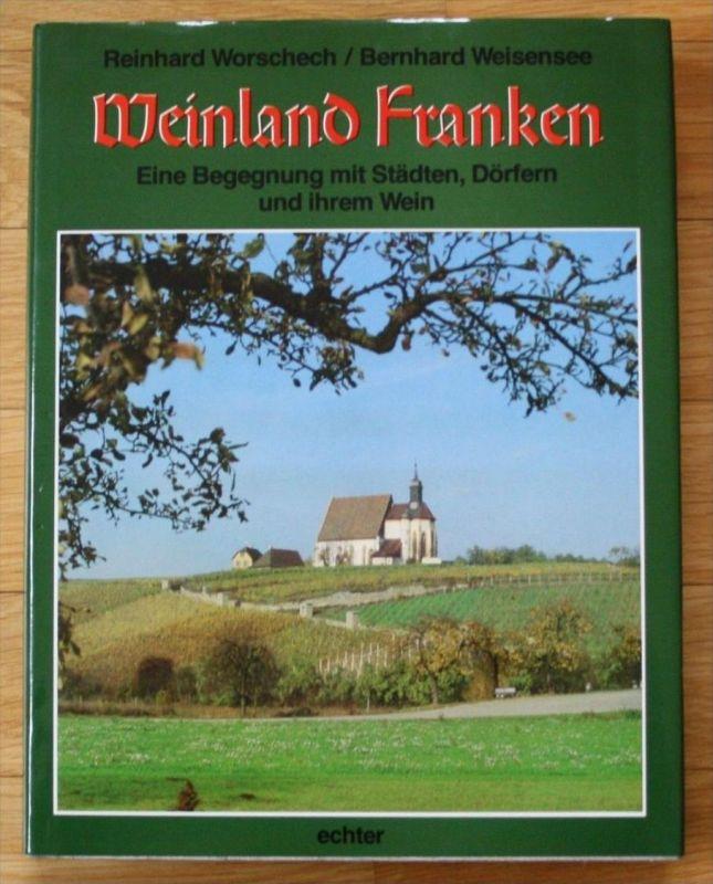 Reinhard Worschech / Bernhard Weisensee - Weinland Franken Wein 1985