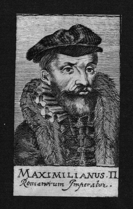 Maximilian II der Andere Kaiser Erzherzog Österreich Kupferstich Portrait