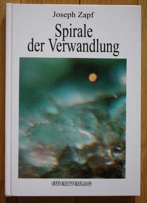 Joseph Zapf Spirale der Verwandlung Esoterik