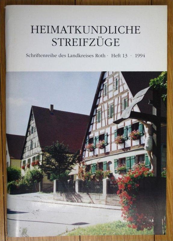 Heimatkundliche Streifzüge Schriftenreihe des Landkreises Roth Heft 13