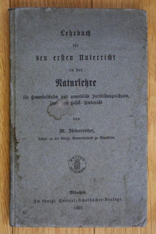 Lehrbuch dür den ersten Unterricht in der Naturlehre München Förterreuther