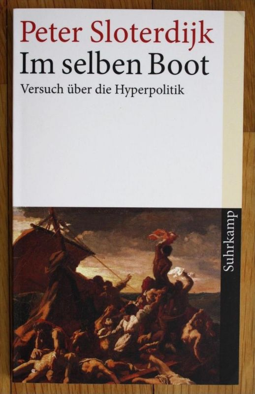 Peter Sloterdijk Im selben Boot Versuch über die Hyperpolitik