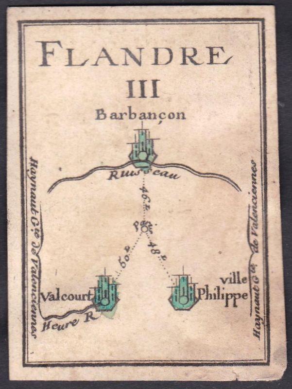 Flandre III. - Flandern Frankreich France Valcourt Barbancon Philippeville Original 18th century playing card