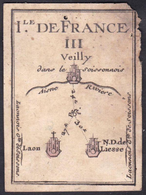 Ile de France III. - Île-de-France Frankreich France Veilly Laon Liesse-Notre-Dame Original 18th century playi