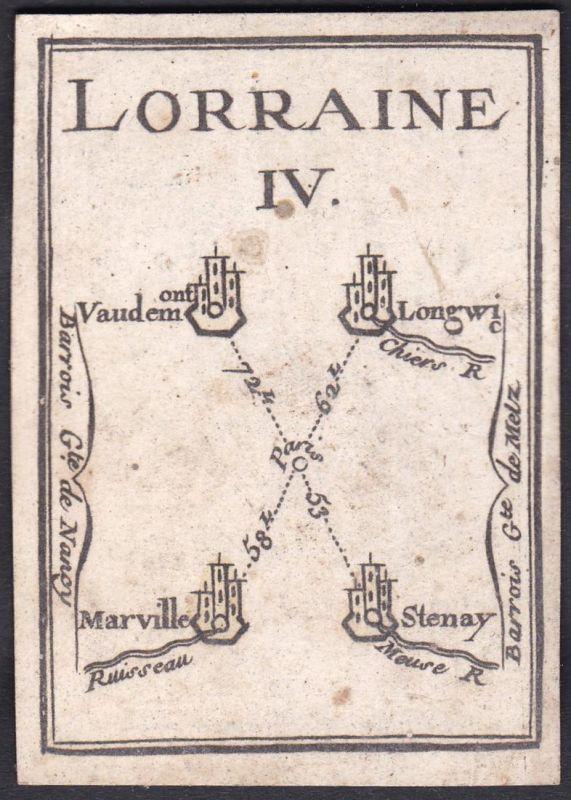 Lorraine IV. - Lothringen Lorraine Frankreich France Vaudémont Longwy Marville Stenay Original 18th century pl
