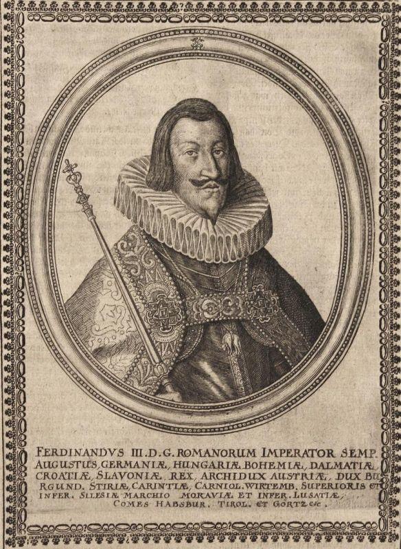 Ferdinandus III. - Ferdinand III. HRR Kaiser König emperor king gravure Portrait Kupferstich copper engraving