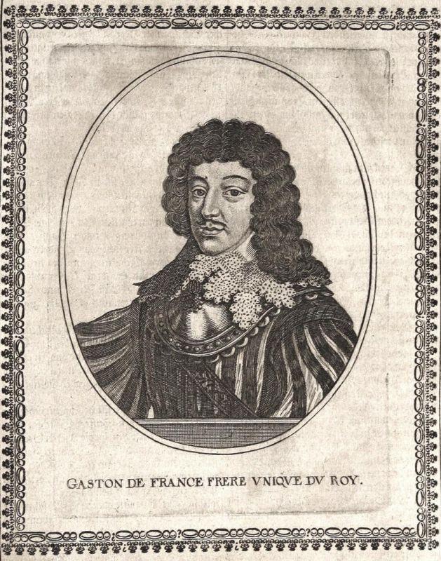 Gaston de France Frere - Gaston de Bourbon Orleans Herzog duke gravure Portrait Kupferstich copper engraving a 0