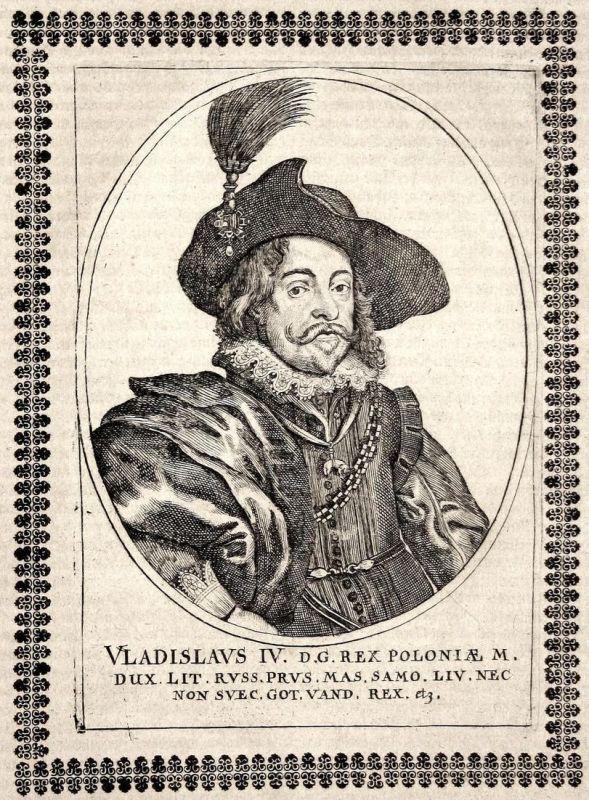 Vladislavs IV. - Wladyslaw IV. Wasa König king Polen Polska gravure Portrait Kupferstich copper engraving anti 0
