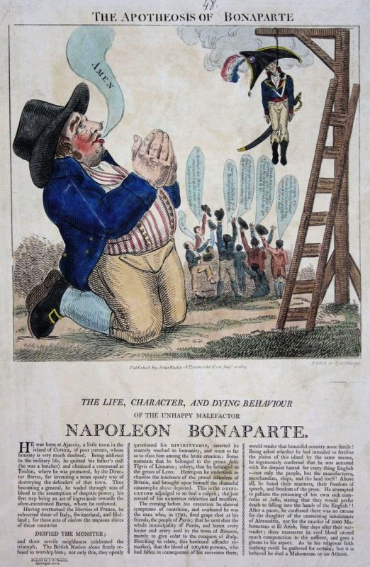 The Apotheosis of Bonaparte. - The life, character, and dying behaviour of the unhappy malefactor Napoleon Bon
