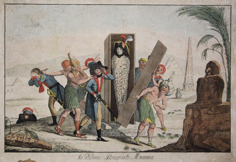 Na Poleone Bonaparte Mummia - Napoleon Bonaparte Mumie mummy Egypt Ägypten caricature Karikatur cartoon Satire