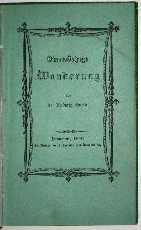 Vierwöchige Wanderung von Rinteln über Mühlhausen, Gotha, Wunsiedel nach dem Fichtelgebirge und von da zurück