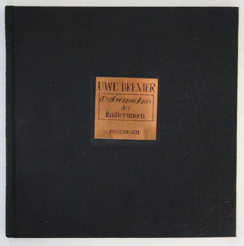 Uwe Bremer - Werkverzeichnis der Radierungen 1964 - 1973