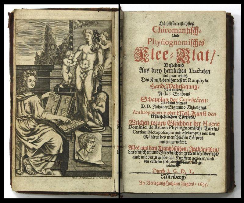 Höchstfürtreflichstes Chiromantisch- Und Physiognomisches Klee-Blat/ Bestehend Aus drey herrlichen Tractaten U