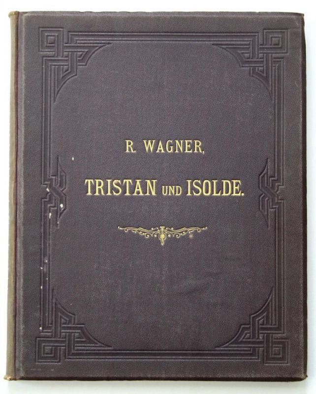 Tristan und Isolde. Vollständiger Klavierauszug von Hans von Bülow.