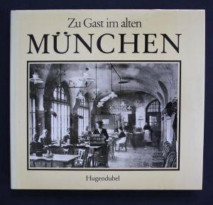 Zu Gast im alten München. 2. Auflage.