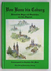 Vom Banz bis Coburg. Heimatliche Sagen und Geschichten aud dem Itzgrund. 2. Auflage.