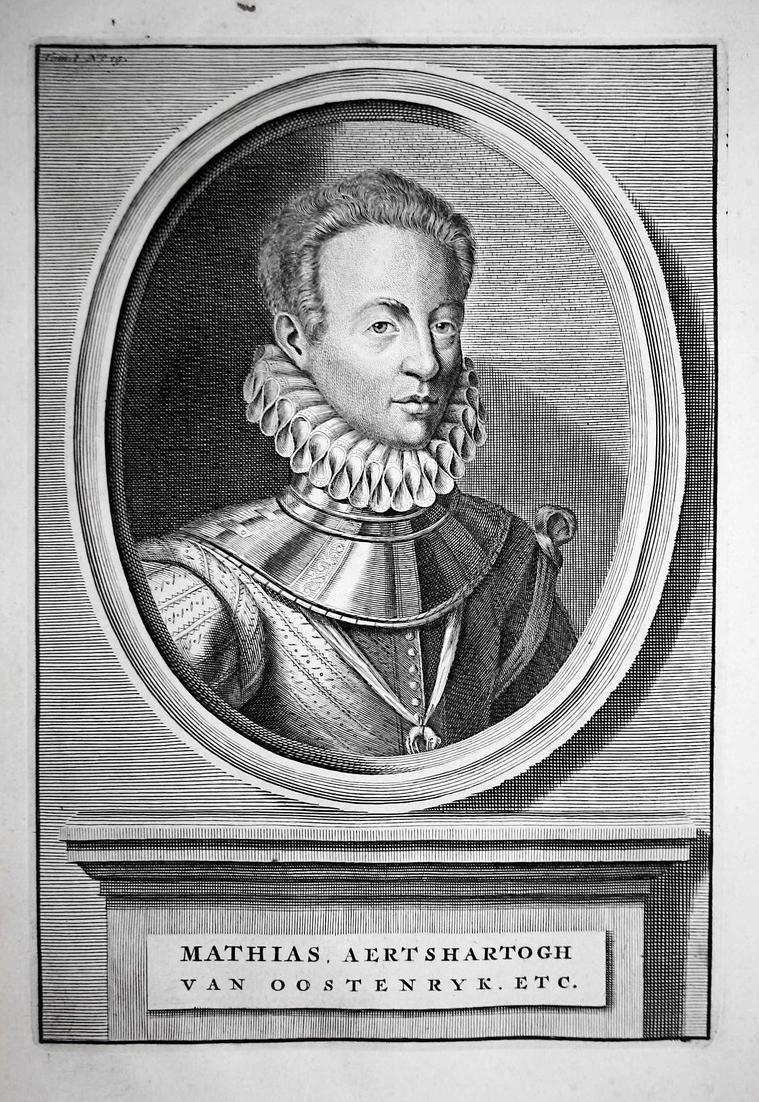 Mathias, Aertshartogh van Oostenryk - Matthias Kaiser König Österreich Ungarn Kroatien Böhmen Portrait Kupfers