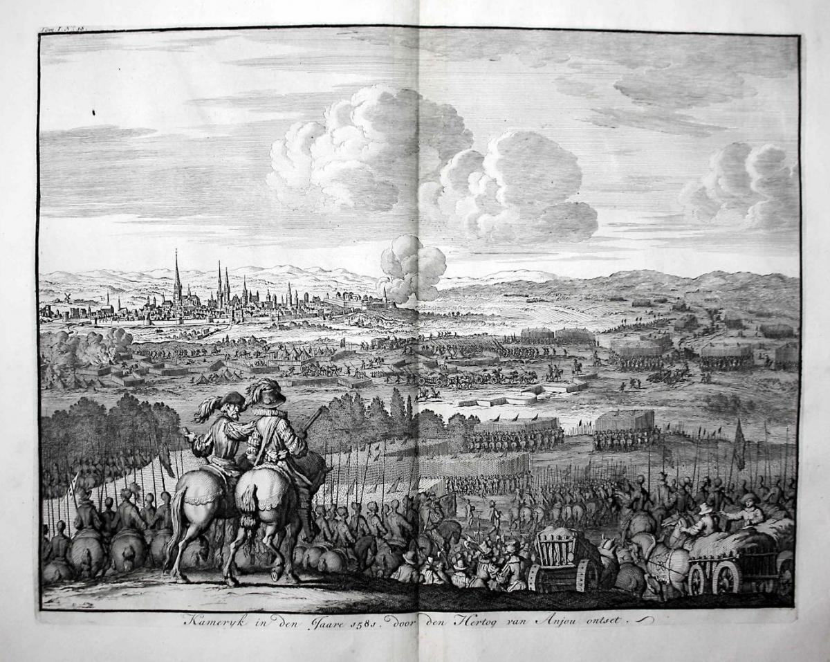 Kameryk in den Jaare 1581. door den Hertog van Anjou ontset - Cambrai Kamerijk France siege beleg gravure Kupf
