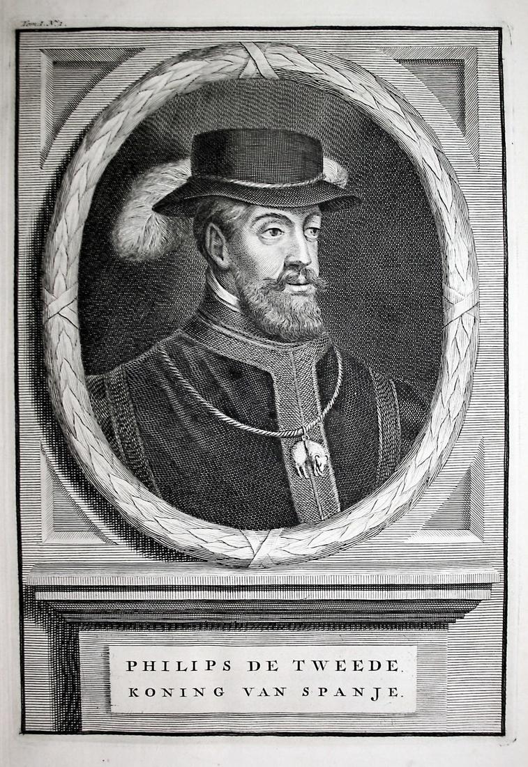 Philips de Tweede - Philipp II. Spanien König Felipe Espana king Spain Portrait Kupferstich engraving antique