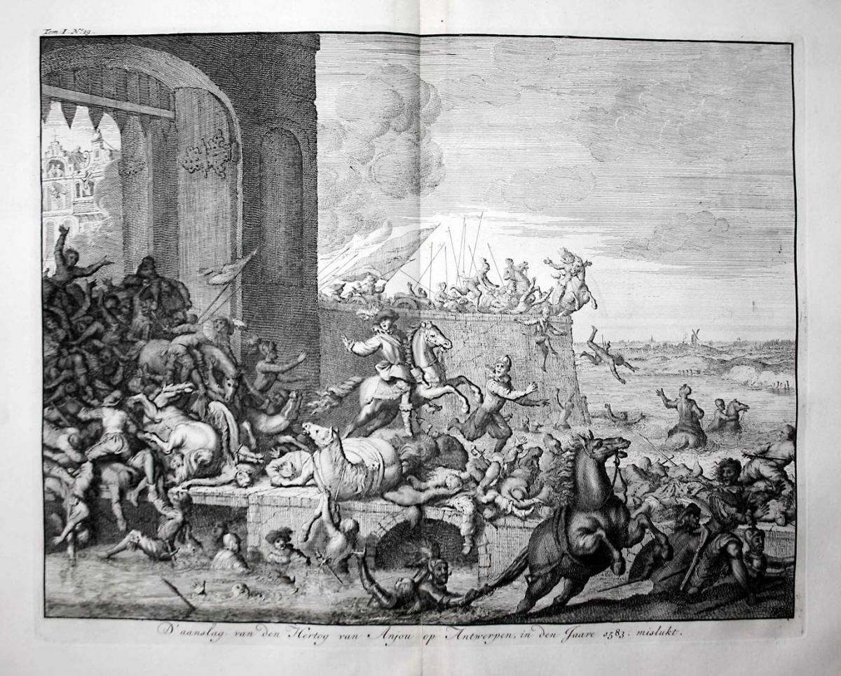 D'aanslag van den Hertog van Anjou op Antwerpen, in den Jaare 1583 mislukt - Antwerpen Antwerp 1583 Francis Du