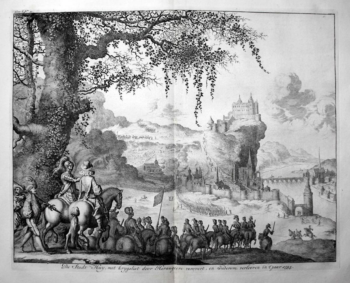 De Stadt Huy, met krygslist door Heraugiere verovert, en wederom verlooren in t'jaar 1595 - Huy Belgique Belgi