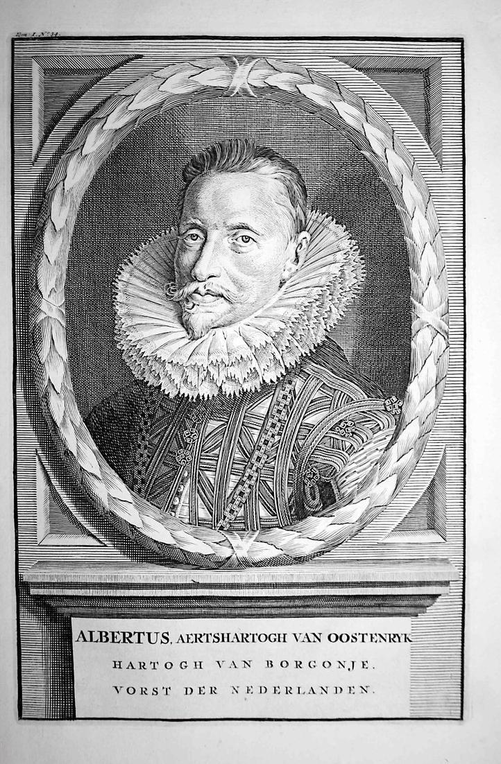 Albertus, Aertshartogh van Oostenryk - Albrecht VII von Habsburg Österreich Holland Erzherzog Portrait Kupfers 0