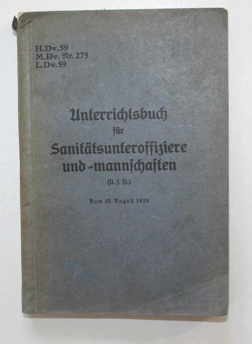 Unterrichtsbuch für Sanitätsunteroffiziere und -mannschaften. Vom 12. August 1939.