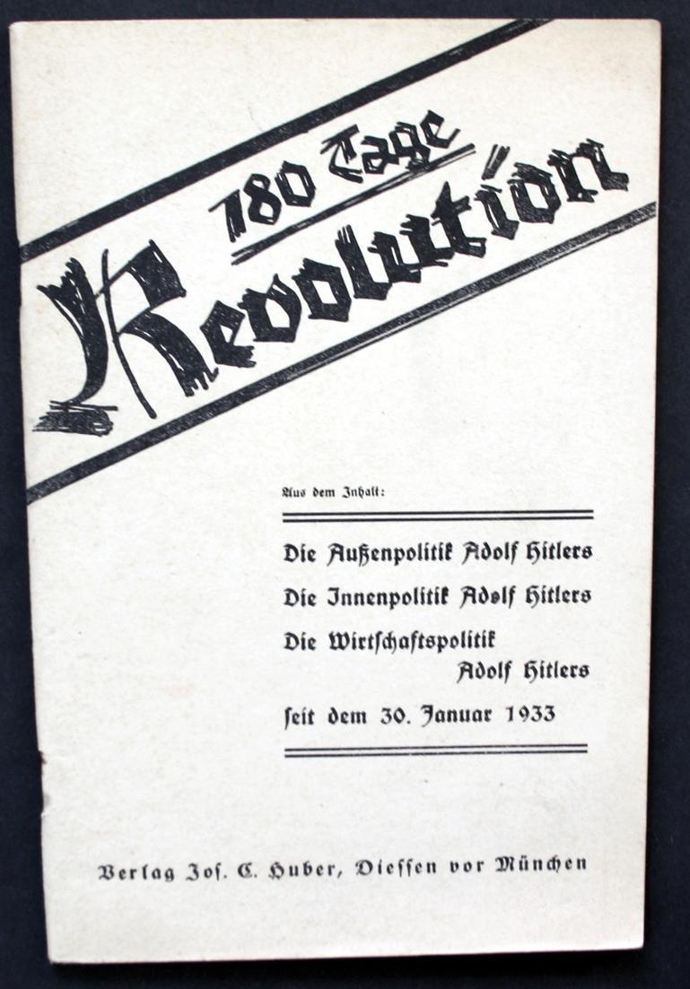 180 Tage Revolution. - Die Außenpolitik Adolf Hitlers, Die Innenpolitik Adolf Hitlers, Die Wirtschaftspolitik
