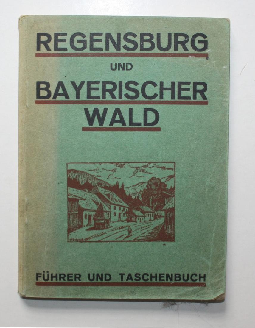Regensburg und Bayerischer Wald. Führer und Taschenbuch.