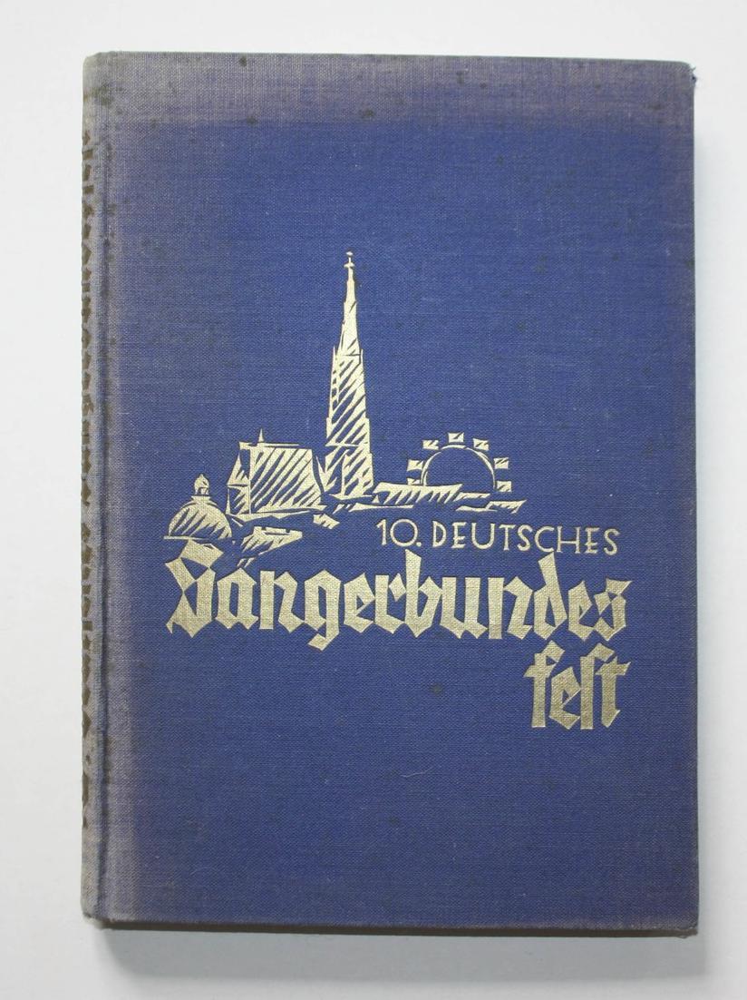 Das 10. Deutsche Sängerbundesfest Wien 1928.