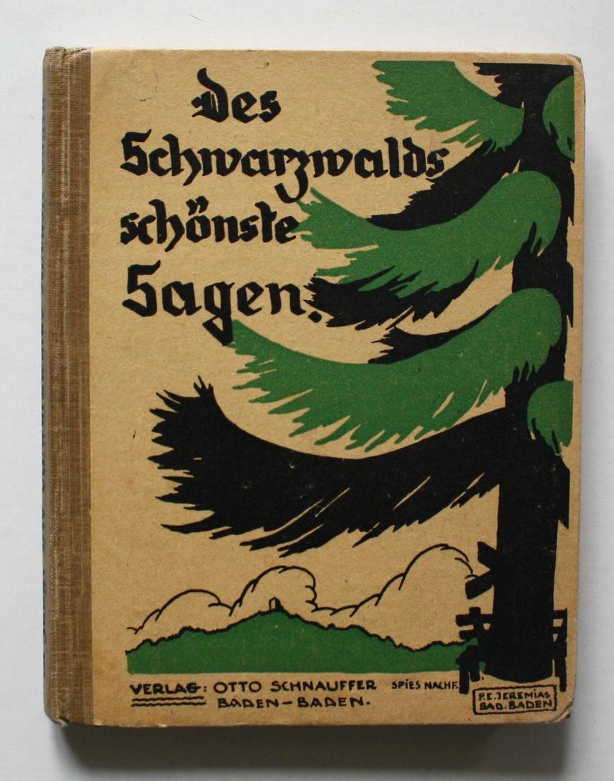 Des Schwarzwalds schönste Sagen auf fröhlicher Fahrt erzählt und allen Besuchern Badens gewidmet.