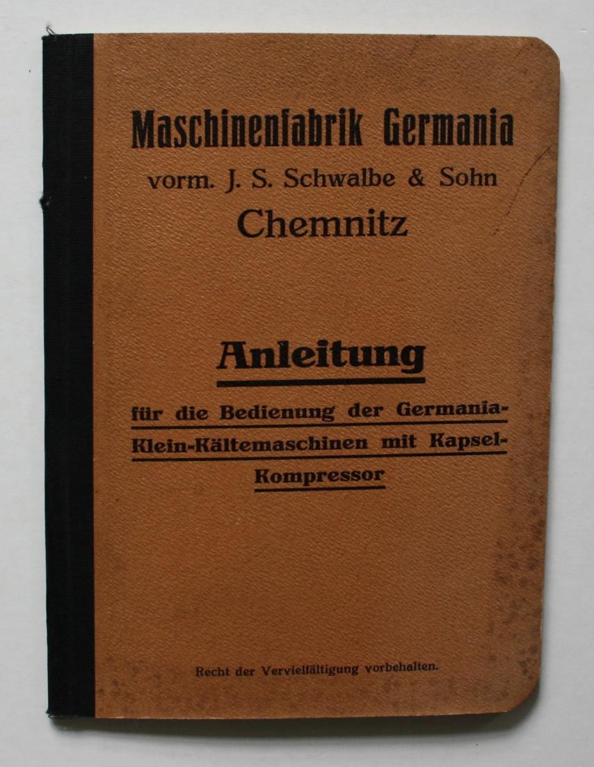 Anleitung für die Bedienung der Germania-Klein-Kältemaschinen mit Kapsel-Kompressor.