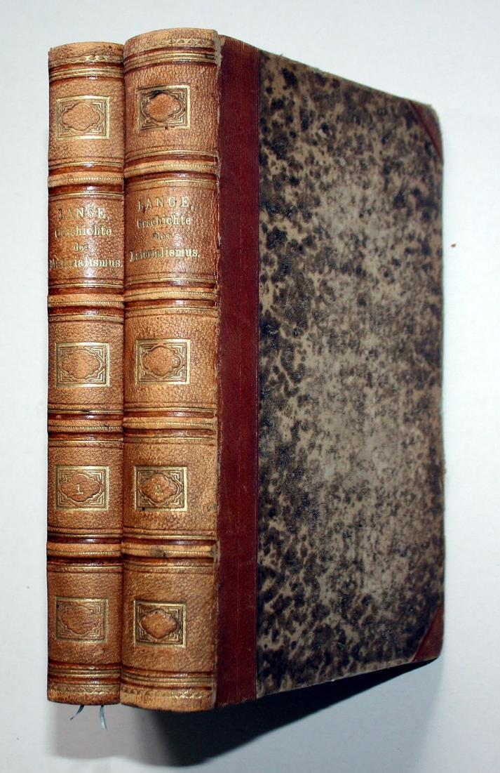 Geschichte des Materialismus und Kritik seiner Bedeutung in der Gegenwart. Zweite, verbesserte und vermehrte A