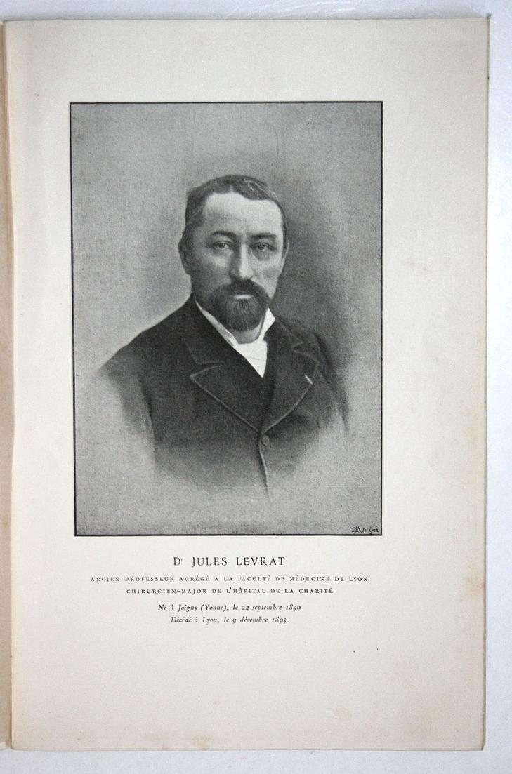 Dr. Jules Levrat Ancien Professeur Agrege A La Faculte De Medecine De Lyon Chirurgien-Major De L'Hopital De La