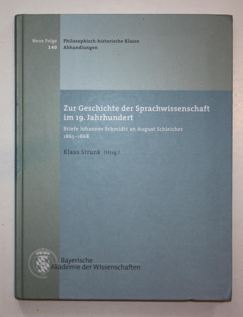 Zur Geschichte der Sprachwissenschaft im 19.Jahrhundert. Briefe von Johannes Schmidts an August Schleicher 186