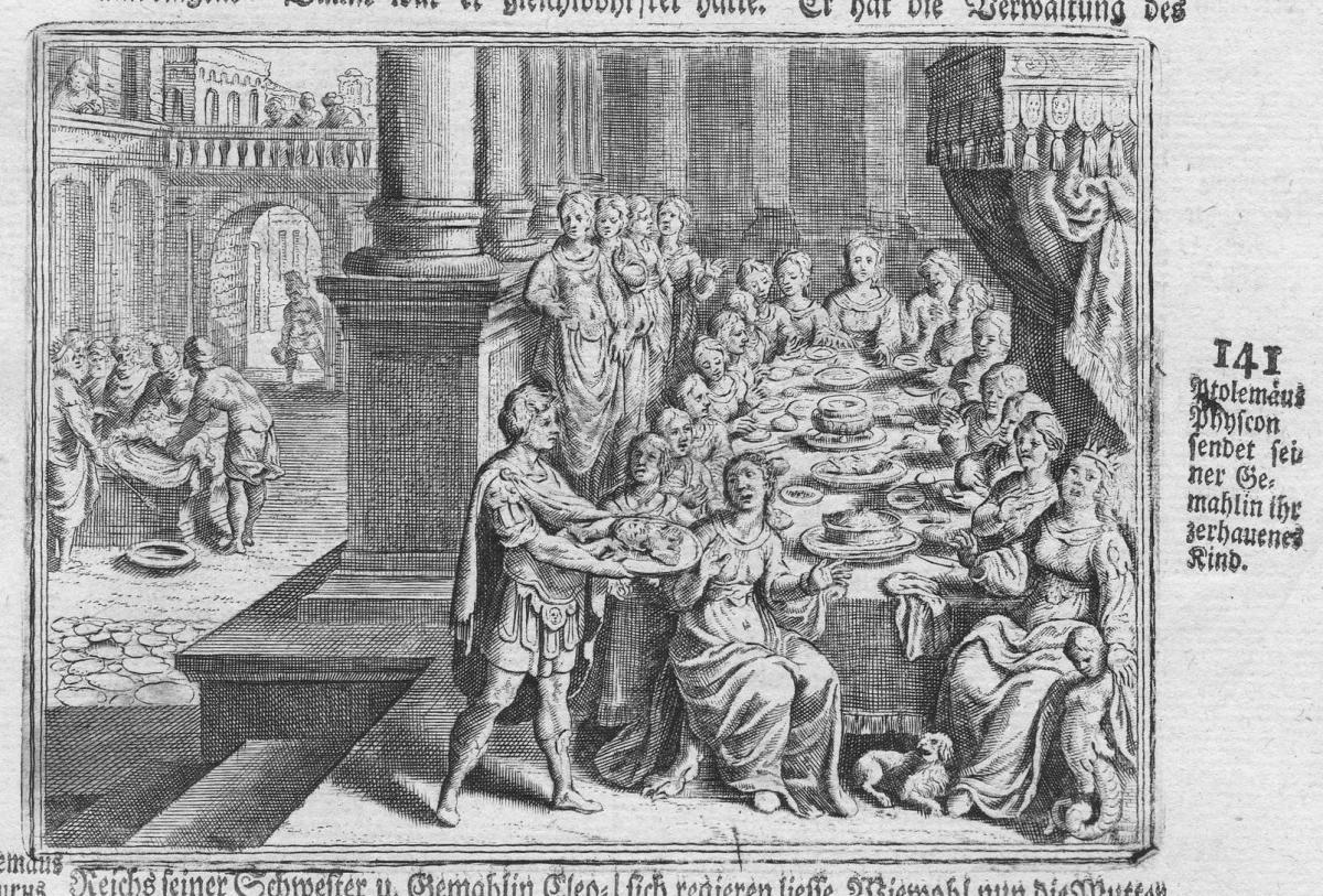 Ptolemäus Physcon sendet seiner Gemahlin ihr zerhauenes Kind - Ptolemy Kind children Mahl meal Egypt Ägypten A